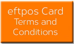 Click Here to View eftpos Card Terms & Conditions